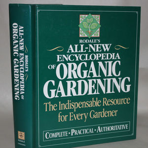Rodale's All-New Encyclopedia of Organic Gardening